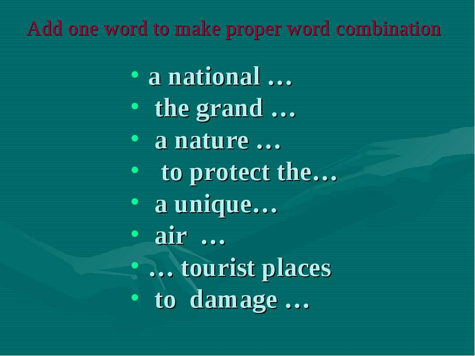 Add one word to make proper word combination a national … the grand … a natur...