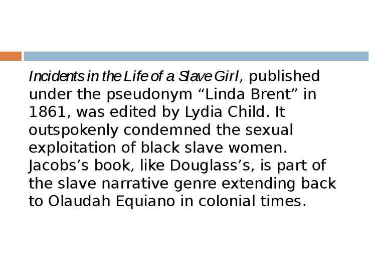 "Incidents in the Life of a Slave Girl, published under the pseudonym ""Linda B..."