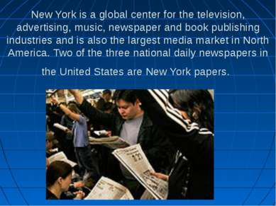 New York is a global center for the television, advertising, music, newspaper...