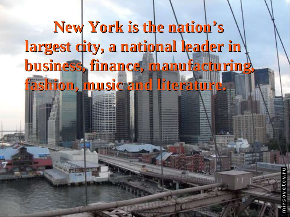 New York is the nation's largest city, a national leader in business, finance...