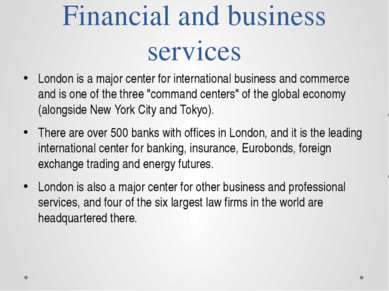 Financial and business services London is a major center for international bu...