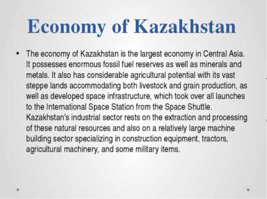 Economy of Kazakhstan The economy of Kazakhstan is the largest economy in Cen...