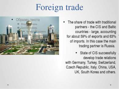 Foreign trade The share of tradewithtraditional partners -the CISand Balt...