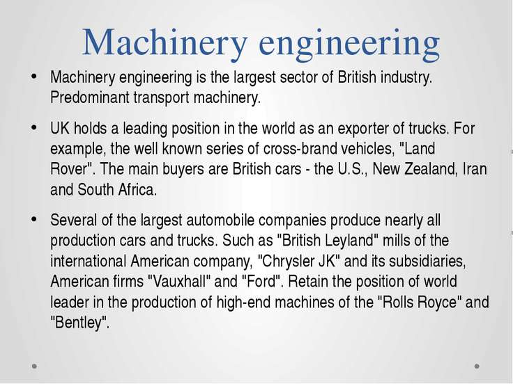 Machinery engineering Machinery engineering is the largest sector of British ...