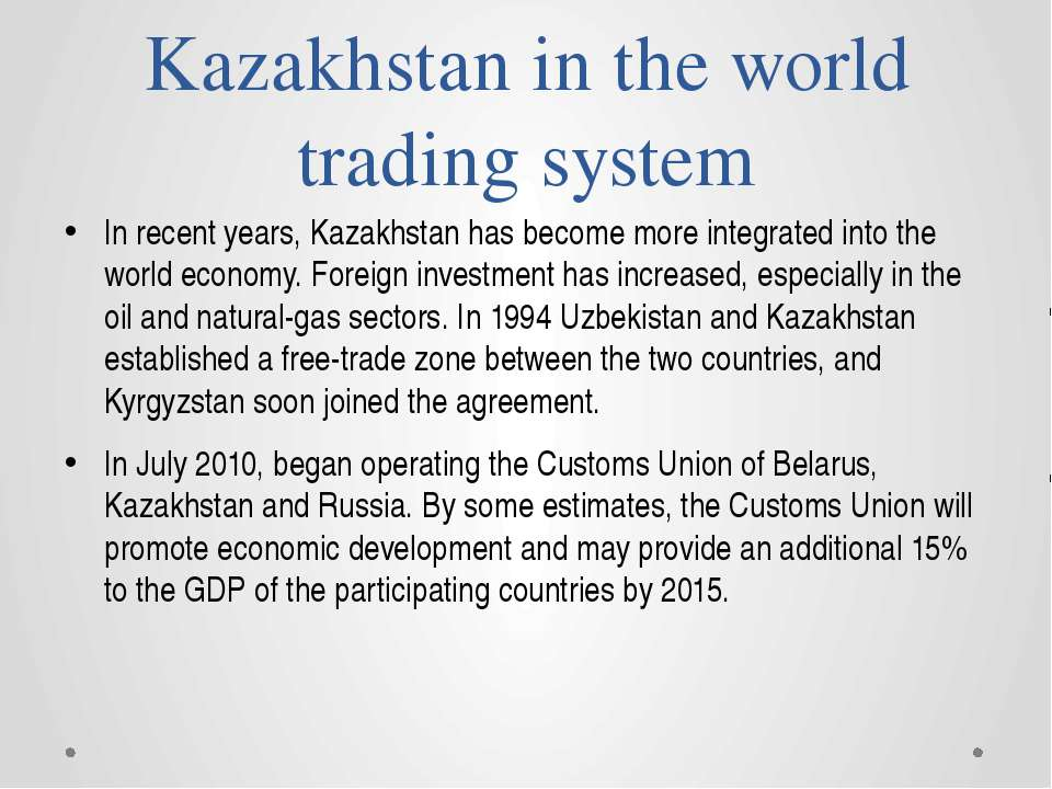 Kazakhstan in the world trading system In recent years, Kazakhstan has become...