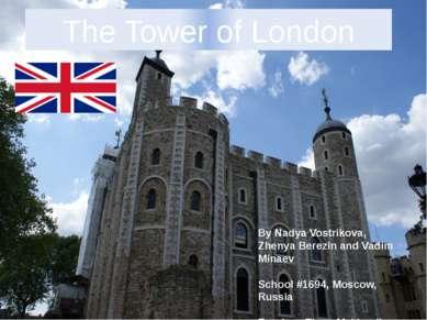The Tower of London By Nadya Vostrikova, Zhenya Berezin and Vadim Minaev Scho...