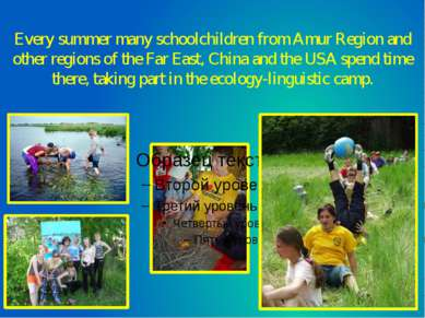 Every summer many schoolchildren from Amur Region and other regions of the Fa...
