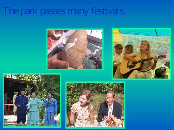 The park passes many festivals.