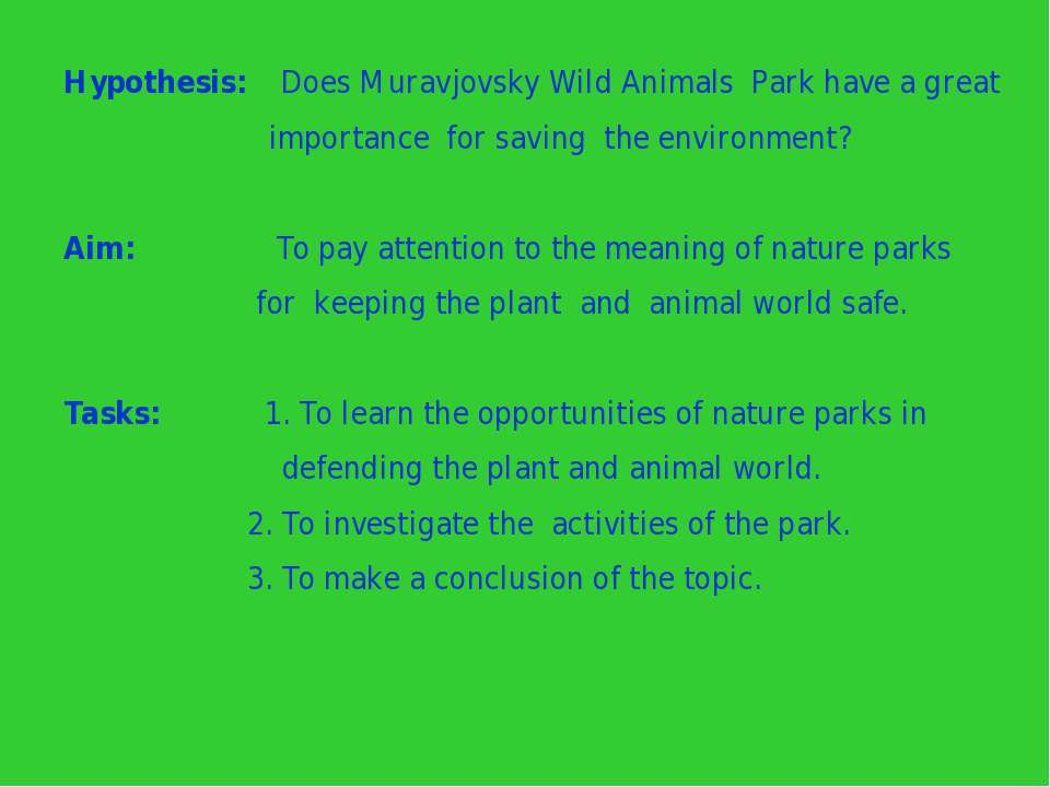 Hypothesis: Does Muravjovsky Wild Animals Park have a great importance for sa...