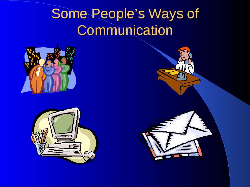 Some People's Ways of Communication