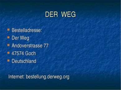 DER WEG Bestelladresse: Der Weg Andoverstrasse 77 47574 Goch Deutschland Inte...