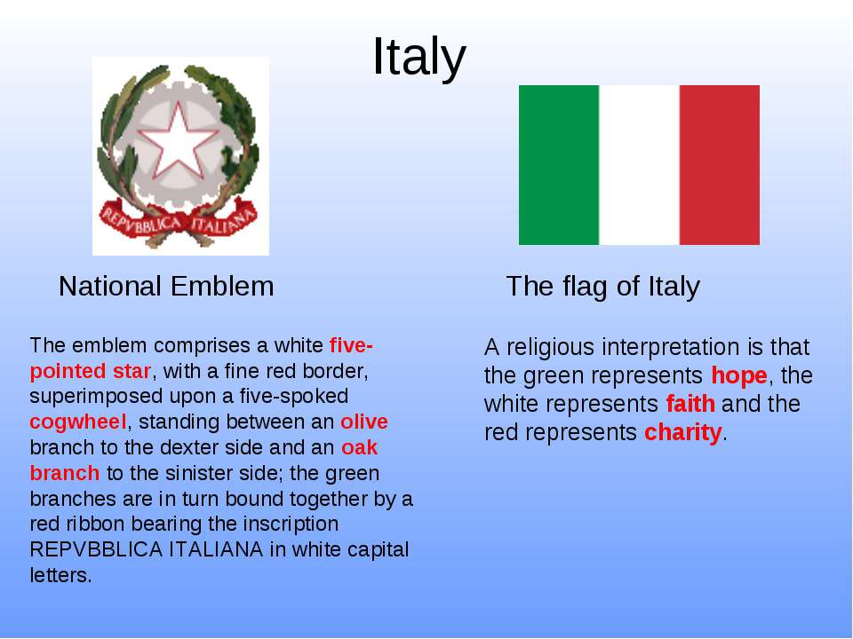 Italy The flag of Italy National Emblem A religious interpretation is that th...