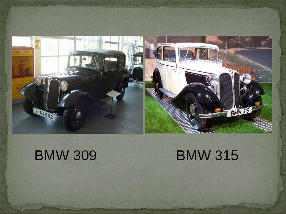 BMW 309 BMW 315