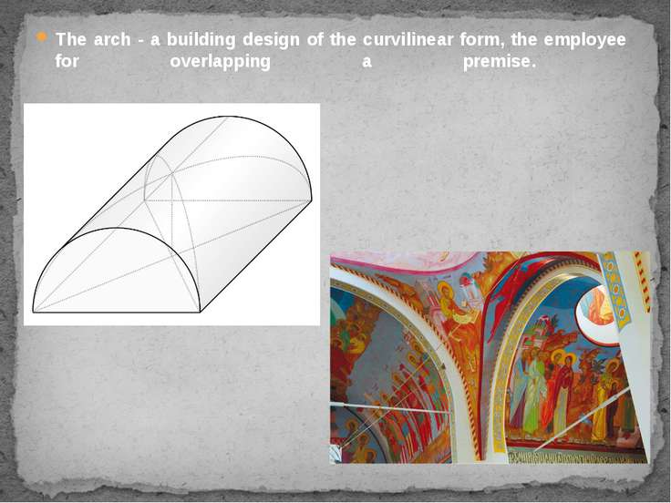 The arch - a building design of the curvilinear form, the employee for overla...