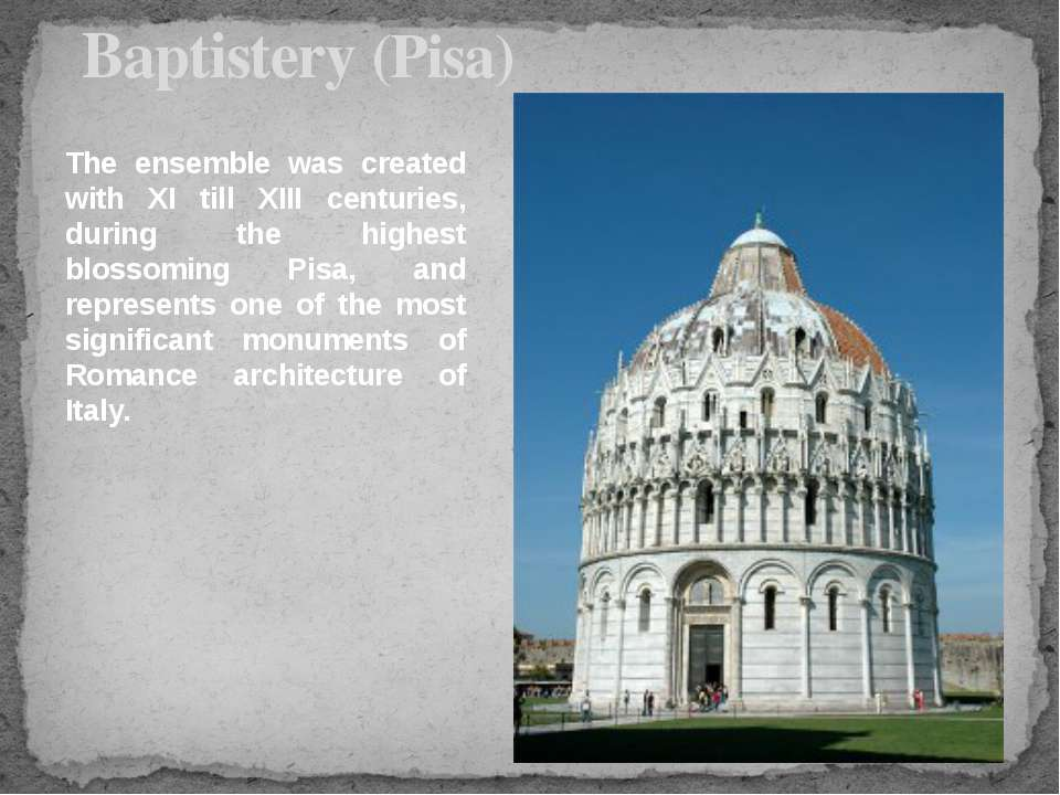 Baptistery (Pisa) The ensemble was created with XI till XIII centuries, dur...