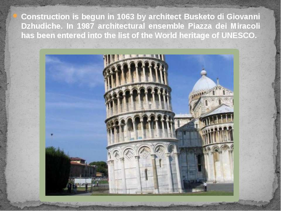 Construction is begun in 1063 by architect Busketo di Giovanni Dzhudiche. In ...