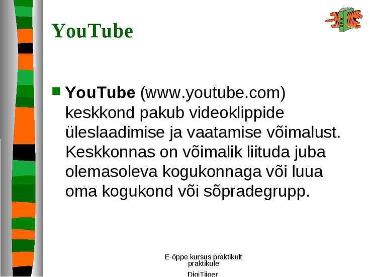 E-õppe kursus praktikult praktikule DigiTiiger YouTube YouTube (www.youtube.c...